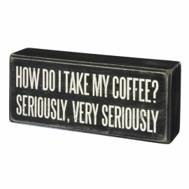 Box Sign - Coffee Seriously