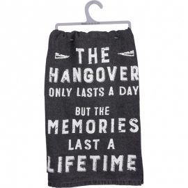 Dish Towel - The Hangover Only Lasts A Day