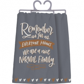 Dish Towel - We Are A Nice Normal Family