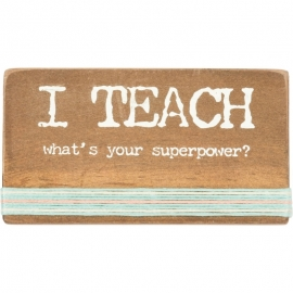 Stitched Block - I Teach What's your Superpower