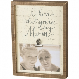 Inset Box Frame - I Love That You're My Mom